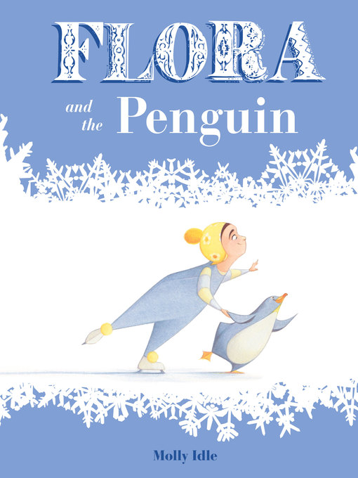 Title details for Flora and the Penguin by Molly Idle - Available