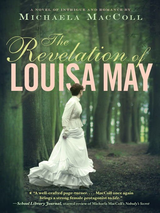 Title details for The Revelation of Louisa May by Michaela MacColl - Available