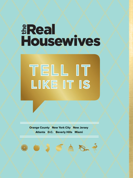 Title details for The Real Housewives Tell It Like It Is by Bravo - Available