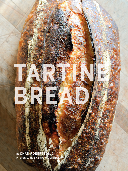 Title details for Tartine Bread by Chad Robertson - Wait list