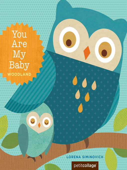 Title details for You Are My Baby: Woodland by Lorena Siminovich - Available
