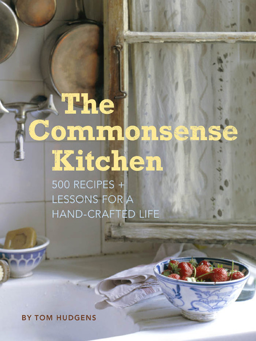 Title details for The Commonsense Kitchen by Tom Hudgens - Available