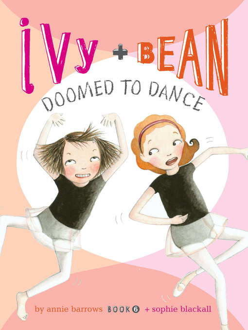Title details for Ivy and Bean Doomed to Dance by Annie Barrows - Available