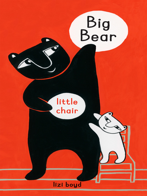 Title details for Big Bear Little Chair by Lizi Boyd - Available