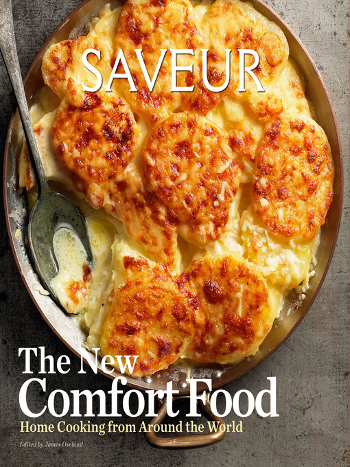 Title details for Saveur: The New Comfort Food by James Oseland - Available
