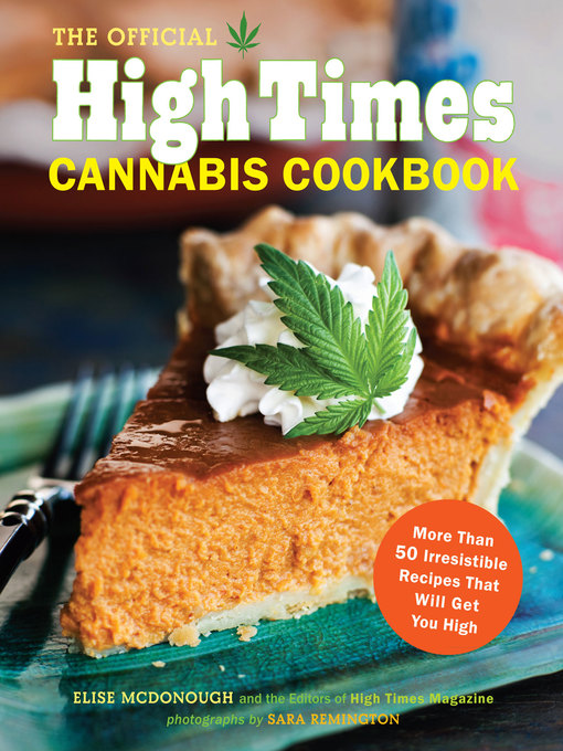 Title details for The Official High Times Cannabis Cookbook by Editors of High Times Magazine - Wait list
