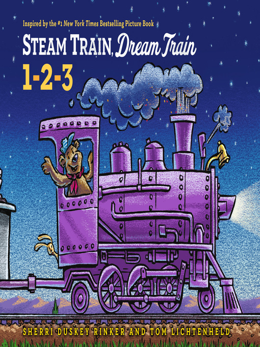 Title details for Steam Train, Dream Train 1-2-3 by Sherri Duskey Rinker - Available