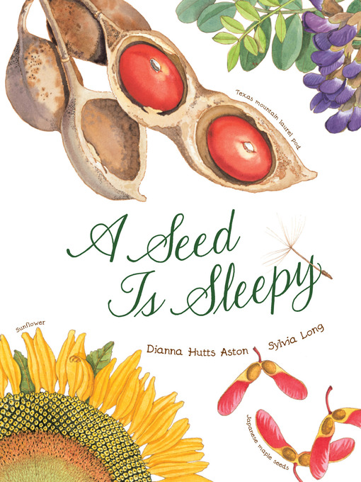 Title details for A Seed Is Sleepy by Dianna Hutts Aston - Available