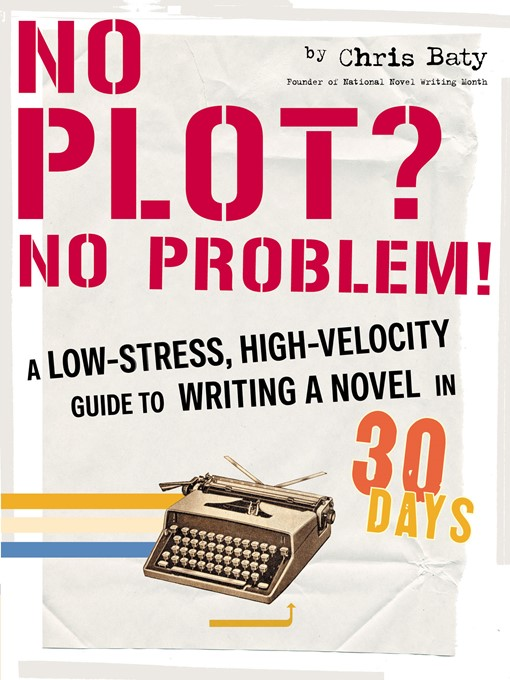 Title details for No Plot? No Problem! by Chris Baty - Wait list