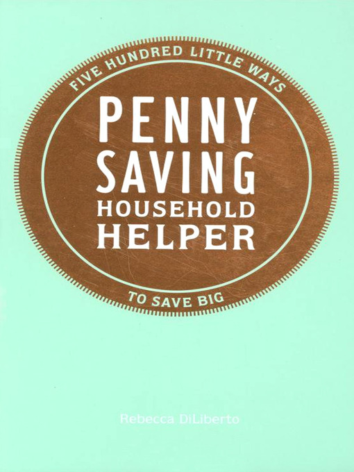 Title details for Penny Saving Household Helper by Rebecca DiLiberto - Available