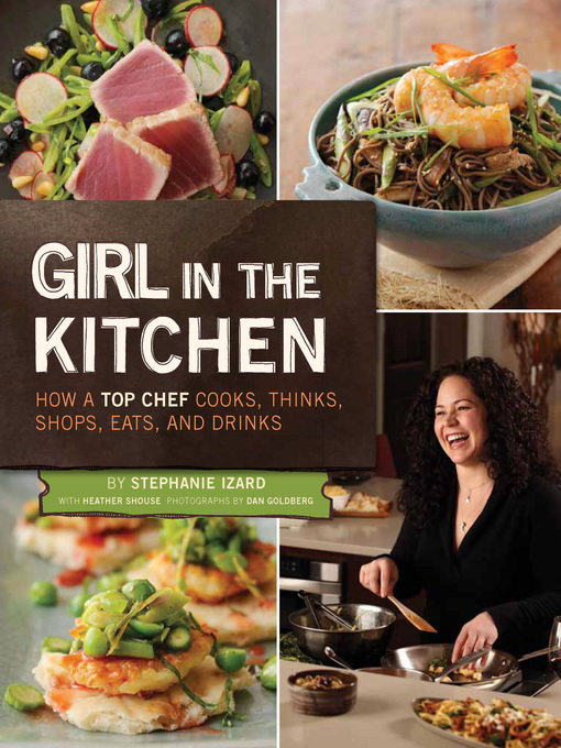 Title details for Girl in the Kitchen by Stephanie Izard - Available