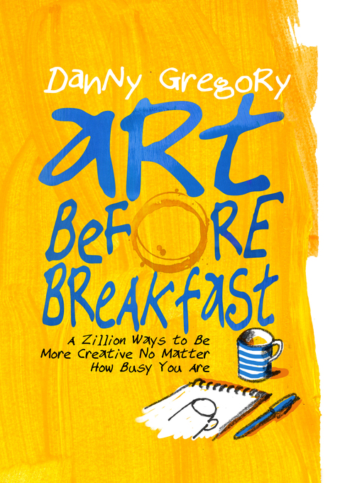 Title details for Art Before Breakfast by Danny Gregory - Wait list