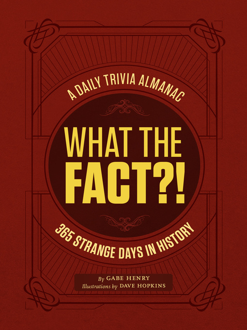 Title details for What the Fact?! by Gabe Henry - Available