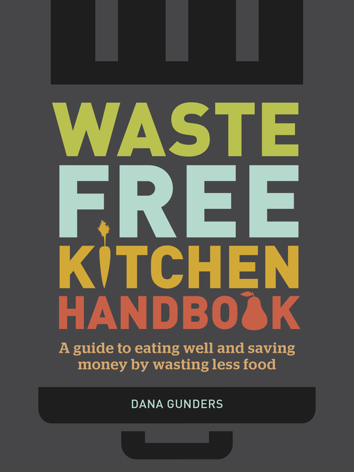 Title details for Waste-Free Kitchen Handbook by Dana Gunders - Available