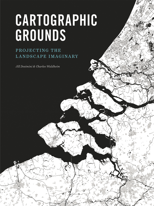 Title details for Cartographic Grounds by Charles Waldheim - Wait list