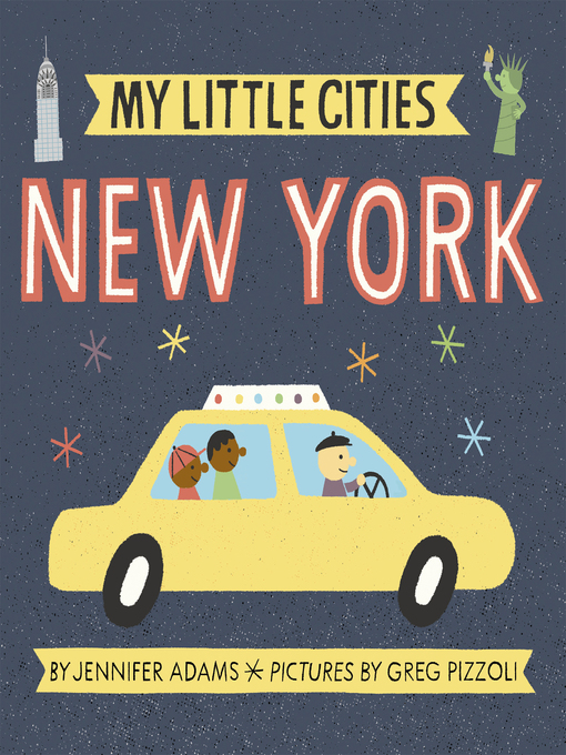 Title details for My Little Cities: New York by Jennifer Adams - Wait list