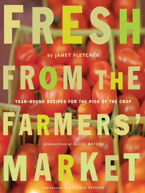 Title details for Fresh from the Farmers' Market by Janet Fletcher - Available