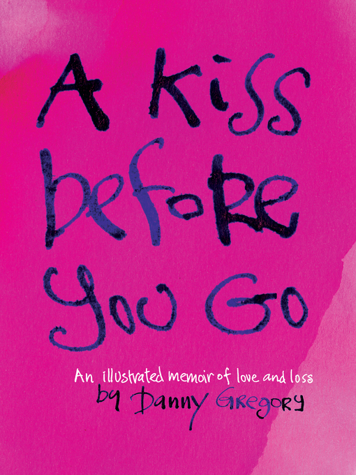 Title details for A Kiss Before You Go by Danny Gregory - Available