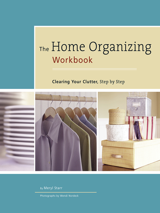 Title details for The Home Organizing Workbook by Meryl Starr - Available