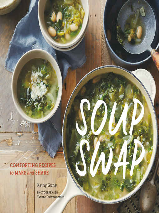 Title details for Soup Swap by Kathy Gunst - Available