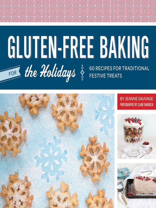 Title details for Gluten-Free Baking for the Holidays by Jeanne Sauvage - Available