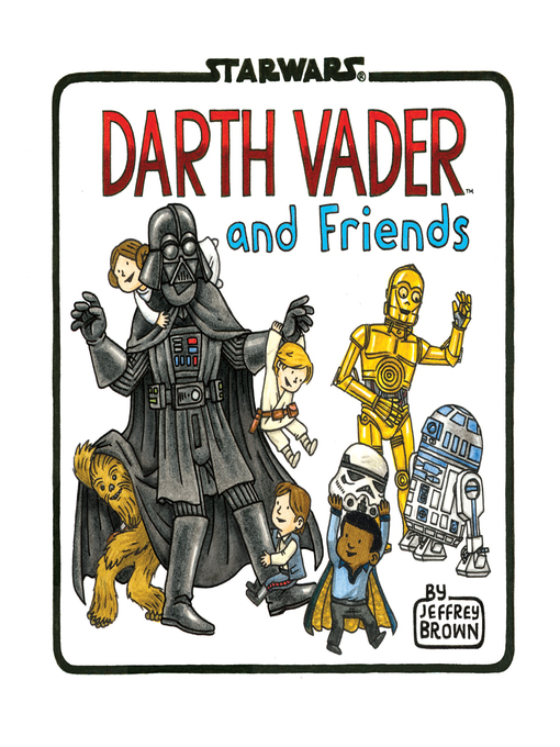 Title details for Darth Vader and Friends by Jeffrey Brown - Wait list