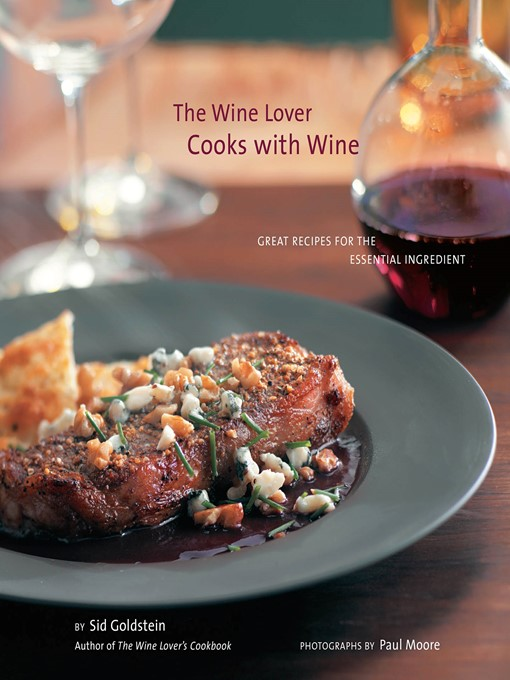 Title details for The Wine Lover Cooks with Wine by Sid Goldstein - Available