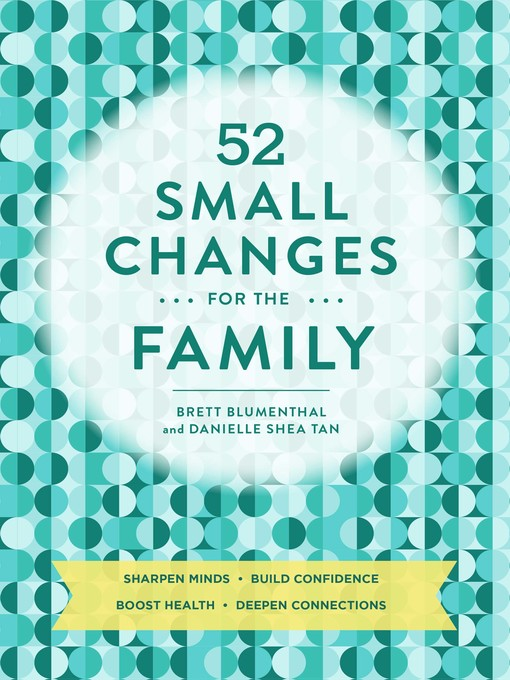 Title details for 52 Small Changes for the Family by Brett Blumenthal - Available