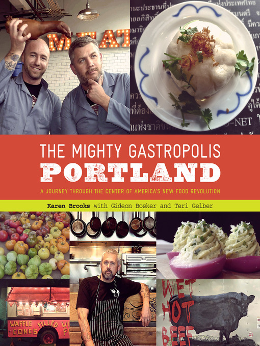 Title details for The Mighty Gastropolis: Portland by Karen Brooks - Available