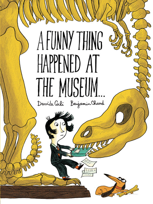 Title details for A Funny Thing Happened at the Museum . . . by Benjamin Chaud - Available