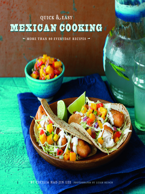 Title details for Quick & Easy Mexican Cooking by Cecilia Hae-Jin Lee - Available