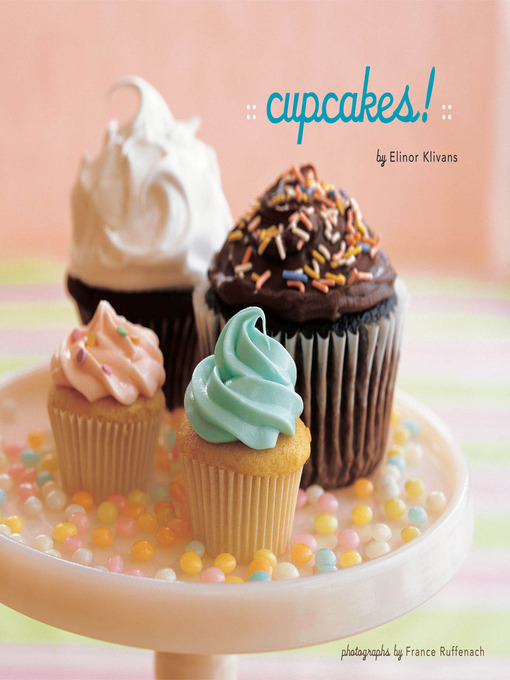 Title details for Cupcakes! by Elinor Klivans - Available
