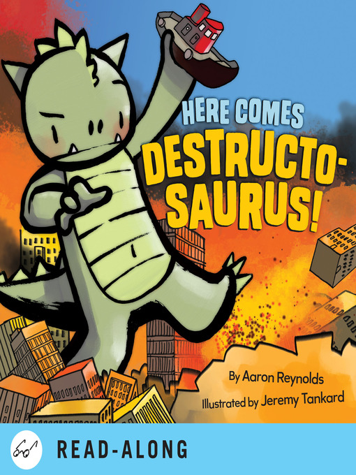 Title details for Here Comes Destructosaurus! by Aaron Reynolds - Wait list
