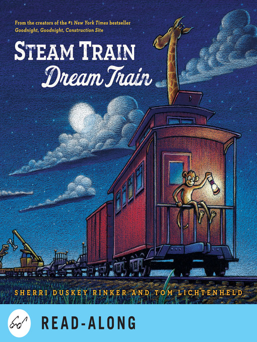 Title details for Steam Train, Dream Train by Sherri Duskey Rinker - Wait list