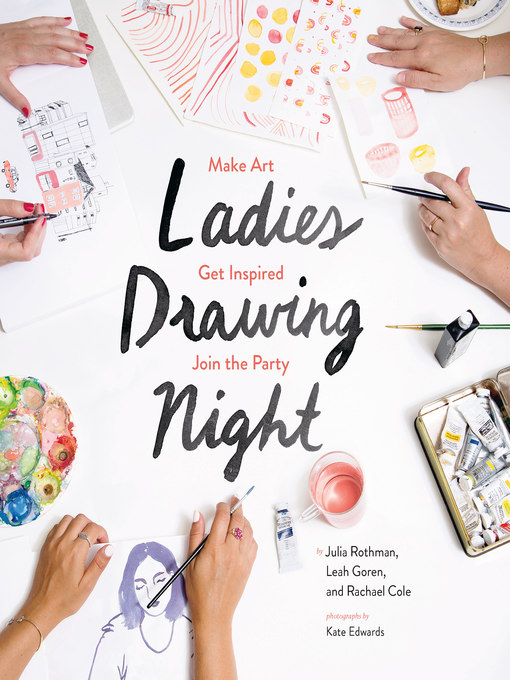 Title details for Ladies Drawing Night by Julia Rothman - Available
