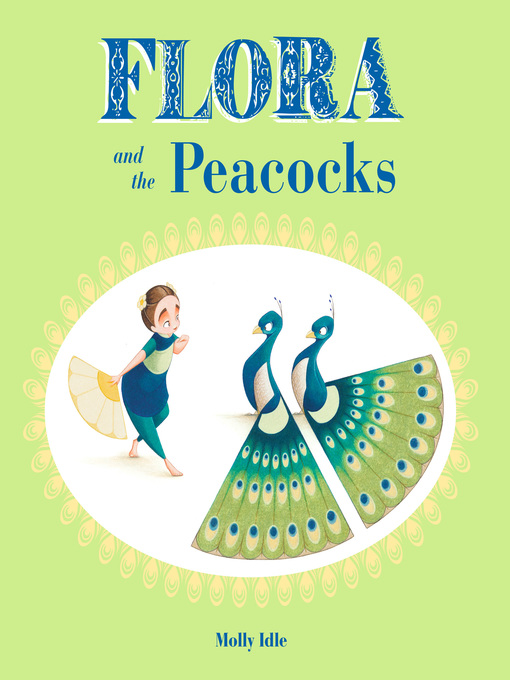 Title details for Flora and the Peacocks by Molly Idle - Available