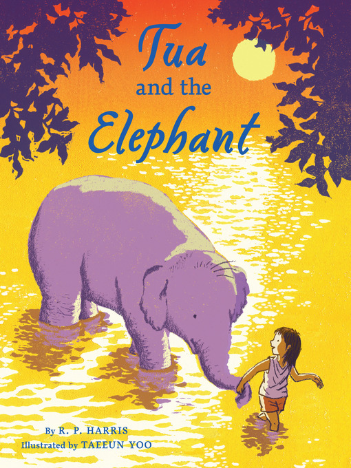 Title details for Tua and the Elephant by R.P. Harris - Available