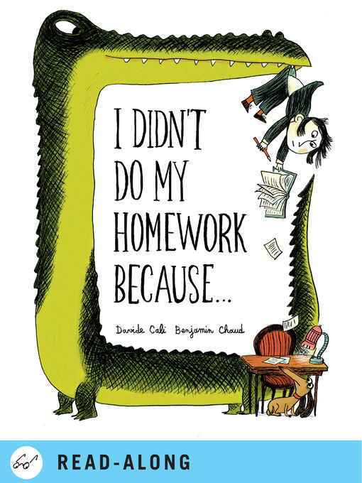 Title details for I Didn't Do My Homework Because... by Benjamin Chaud - Wait list