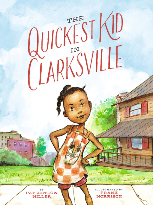 Title details for The Quickest Kid in Clarksville by Pat Zietlow Miller - Wait list