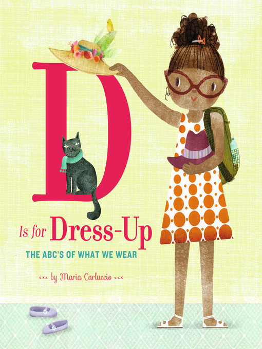 Title details for D Is for Dress Up by Maria Carluccio - Wait list