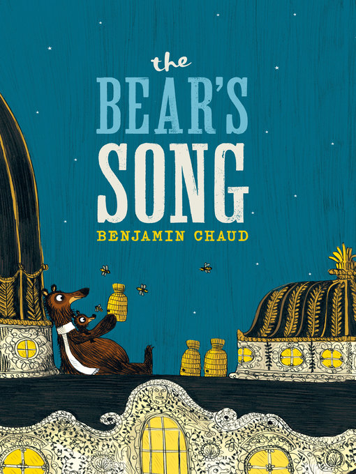 Title details for The Bear's Song by Benjamin Chaud - Available