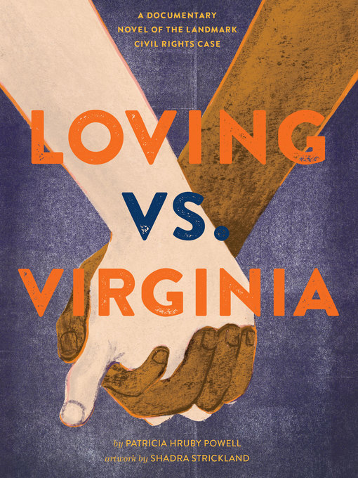 Title details for Loving vs. Virginia by Patricia Hruby Powell - Wait list