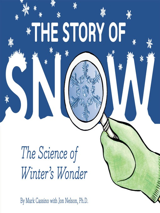 Title details for The Story of Snow by Mark Cassino - Available