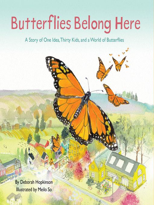 Title details for Butterflies Belong Here by Deborah Hopkinson - Available