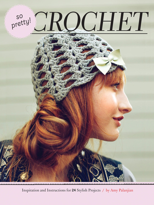 Title details for So Pretty! Crochet by Amy Palanjian - Available
