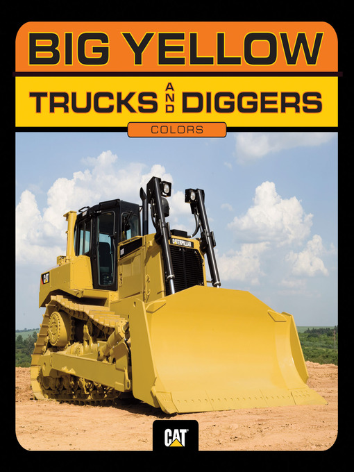 Title details for Big Yellow Trucks and Diggers by Caterpillar - Available