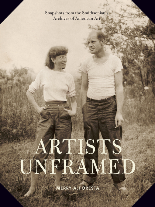 Title details for Artists Unframed by Merry A. Foresta - Available