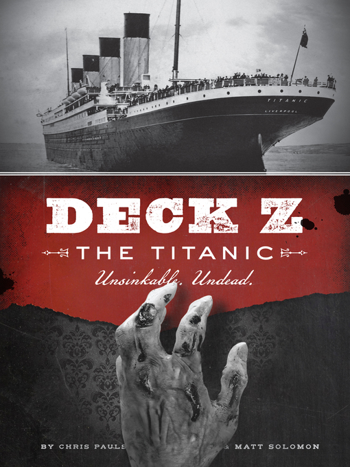 Title details for Deck Z: The Titanic by Chris Pauls - Available