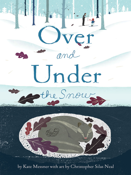 Title details for Over and Under the Snow by Kate Messner - Wait list