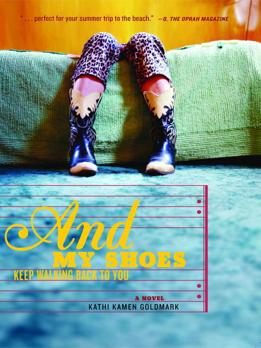 Title details for And My Shoes Keep Walking Back to You by Kathi Kamen Goldmark - Available